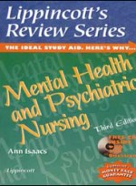 Lippincotts Review Series : Mental Health and Psychiatric Nursing (3rd ed )