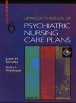 Lippincotts Manual of Psychiatric Nursing Care Plan (6th ed )