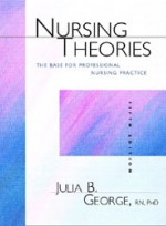 Nursing Theories: The Base for Professional Nursing Practice (5th ed )