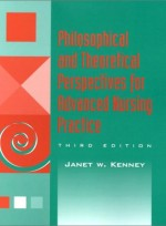 Philosophical and Theoretical Perspectives for Advanced Nursing Practice(3e)