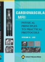 Cardiovascular MRI:Physical Principles to Practical Protocols