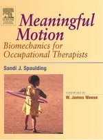 Meaningful Motion - Biomechanics for Occupational Therapists