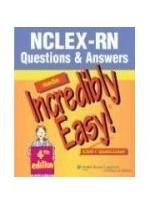 NCLEX-RN Q&A Made Incredibly Easy 4e