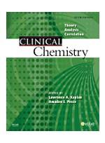 Clinical Chemistry,5/e: Theory, Analysis, Correlation