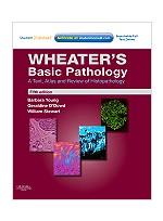 Wheater's Basic Pathology,5/e: A Text, Atlas & Review of Histopathology