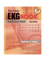 The Only EKG Book You'll Ever Need,6/e