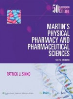 Martin's Physical Pharmacy and Pharmaceutical Sciences (6th)