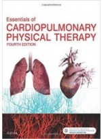 Essentials of Cardiopulmonary Physical Therapy , 4/e