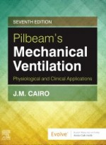 Pilbeam's Mechanical Ventilation: Physiological and Clinical Applications 7e
