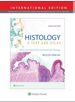 Histology: A Text and Atlas  8th International Edition