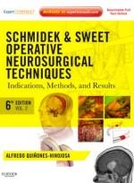 Schmidek and Sweet: Operative Neurosurgical Techniques, 6/e