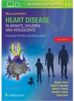 Moss & Adams' Heart Disease in Infants, Children, and Adolescents, Including the Fetus and Young Adult , 9/e