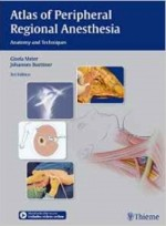 Atlas of Peripheral Regional Anesthesia: Anatomy and Techniques 3rd edition