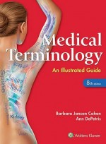 Medical Terminology: An Illustrated Guide (8th)