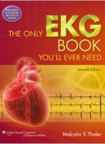 The Only EKG Book You ll Ever Need, 7/e