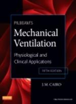 Pilbeam's Mechanical Ventilation,5/e: Physiological & Clinical Applications